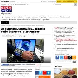 Le graphène, un matériau miracle pour l'avenir de l'électronique