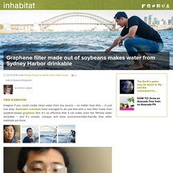 Graphene filter made out of soybeans makes water from Sydney Harbor drinkable