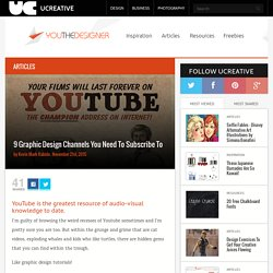 9 Graphic Design YouTube Channels You Need To Subscribe To
