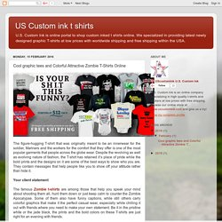 US Custom ink t shirts: Cool graphic tees and Colorful Attractive Zombie T-Shirts Online