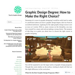 Graphic Design Degree: How to Make the Right Choice? – Tips for Graphics Design