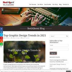 Top Graphic Design Trends in 2021 - RedAlkemi