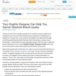 Your graphic designer can help you garner absolute brand loyalty