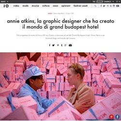 annie atkins, la graphic designer che ha creato il mondo di grand budapest hotel