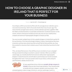 How to Choose a Graphic Designer in Ireland that is perfect for Your Business