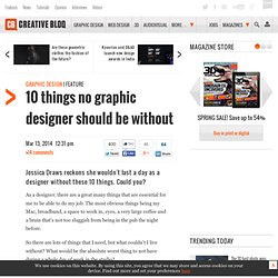 10 things no graphic designer should be without