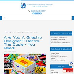 Are You A Graphic Designer? Here's The Copier You Need!