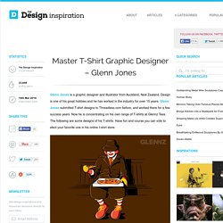 Master T-Shirt Graphic Designer - Glenn Jones | The Design Inspiration - StumbleUpon