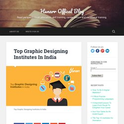 Top Graphic Designing Institutes In India - Hunarr Offical Blog