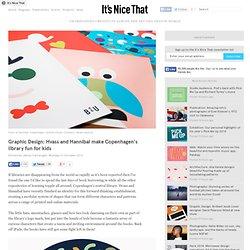 Graphic Design: Hvass and Hannibal make Copenhagen's library fun for kids