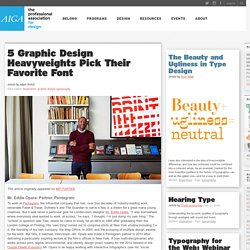 5 Graphic Design Heavyweights Pick Their Favorite Font