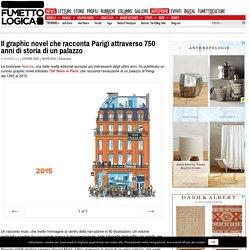 Il graphic novel che racconta Parigi attraverso 750 anni di storia di un palazzo