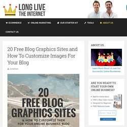 20 Free Blog Graphics Sites and How To Customize Images For Your Blog