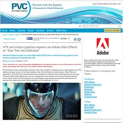"""VFX and motion graphics experts use Adobe After Effects on """"Star Trek Into Darkness"""" by Michelle Gallina"""