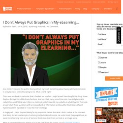 I Don't Always Put Graphics in My eLearning...