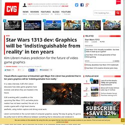 Star Wars 1313 dev: Graphics will be 'indistinguishable from reality' in ten years