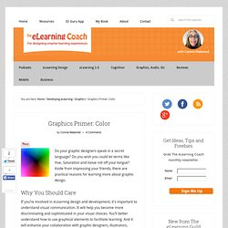 Graphics Primer: Color: The eLearning Coach: Instructional Design and eLearning