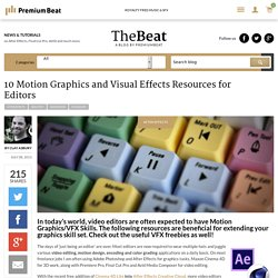 10 Motion Graphics and Visual Effects Resources for Editors