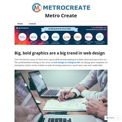 Big, bold graphics are a big trend in web design