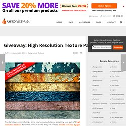Giveaway: High resolution texture pack :: GraphicsFuel.com
