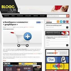 9 boutiques e-commerce «graphiques»