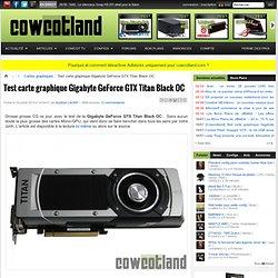 Test carte graphique Gigabyte GeForce GTX Titan Black OC