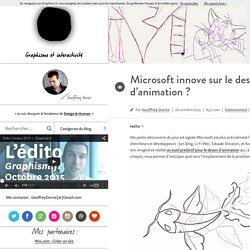 Design & graphisme par Geoffrey DorneMicrosoft innove sur le dessin d'animation ? - Design & graphisme par Geoffrey Dorne