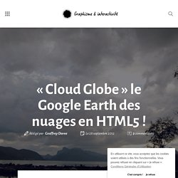 « Cloud Globe » le Google Earth des nuages en HTML5 !