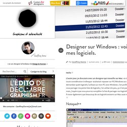 Designer sur Windows : voici mes logiciels.