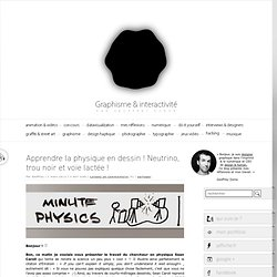Apprendre la physique en dessin ! Neutrino, trou noir et voie lactée !