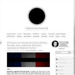 En France, on censure encore les affiches. Exemple avec la dernière affiche du spectacle de Stéphane Guillon.
