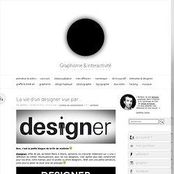 La vie d'un designer vue par…
