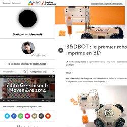 3&DBOT : le premier robot qui imprime en 3D