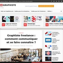 Graphiste freelance: comment communiquer et se faire connaître?