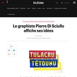 Le graphiste Pierre Di Sciullo affiche ses idées - Tout chose, le blog mode et design de Xavier de Jarcy