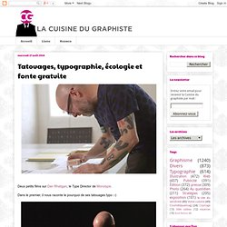 Tatouages, typographie, écologie et fonte gratuite