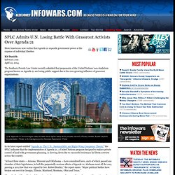 » SPLC Admits U.N. Losing Battle With Grassroot Activists Over Agenda 21 Alex Jones