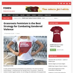 Grassroots Feminism is the Best Strategy for Combating Gendered Violence – FEMEN
