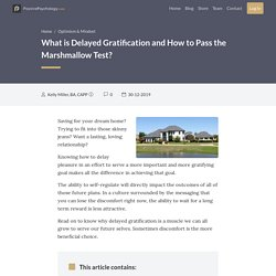 What is Delayed Gratification and How to Pass the Marshmallow Test?