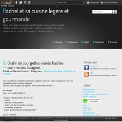 Gratin de courgettes viande hachée comme des lasagnes - Rachel et sa cuisine légère et gourmande