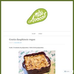 Gratin dauphinois vegan – Miss Avocat