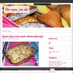 Gratin façon pain perdu lardons-fromage - On nem, on riz