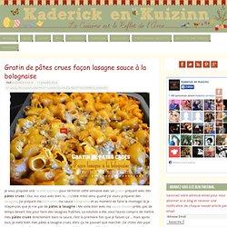 Gratin de pâtes crues façon lasagne sauce à la bolognaise