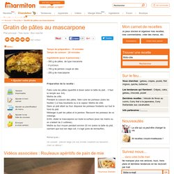 Gratin de pâtes au mascarpone : Recette de Gratin de pâtes au mascarpone