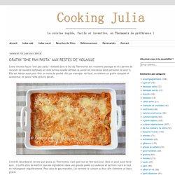 """COOKING JULIA : GRATIN """"ONE PAN PASTA"""" AUX RESTES DE VOLAILLE"""