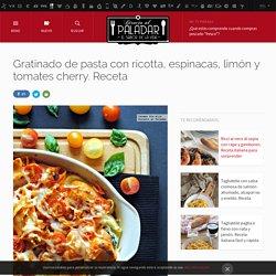 Directo al Paladar - Gratinado de pasta con ricotta, espinacas, limón y tomates cherry. Receta