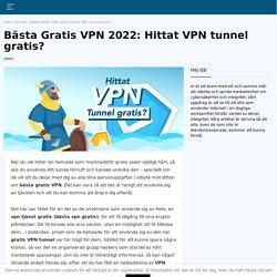 Bästa Gratis VPN 2021: Hittat VPN tunnel gratis?