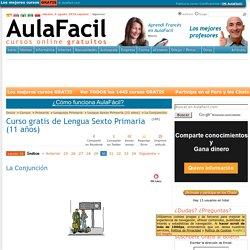 Curso gratis de Lengua Sexto Primaria (11 años) - La Conjunción