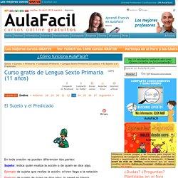 Curso gratis de Lengua Sexto Primaria (11 años) - El Sujeto y el Predicado