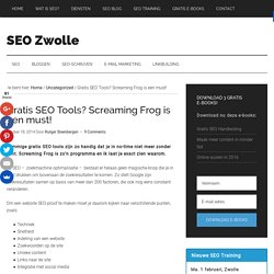 Gratis SEO Tools? Screaming Frog is een must!